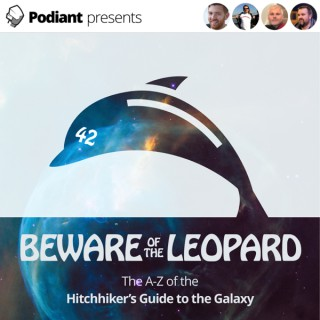 Beware of the Leopard: the Hitchhiker's Guide to the Galaxy podcast