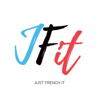Just French It
