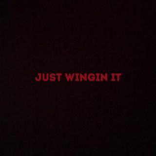 Just Wingin' It Podcast