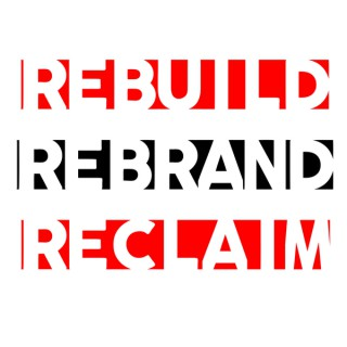 ReBuild   ReBrand   ReClaim   Hosted by Kenny Clutch
