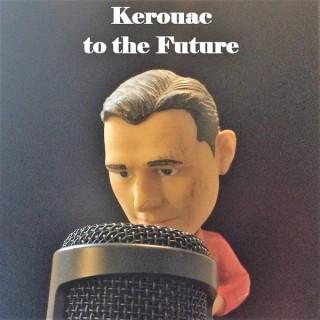 Kerouac to the Future