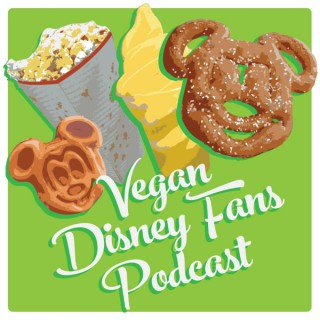 Vegan Disney Fans Podcast