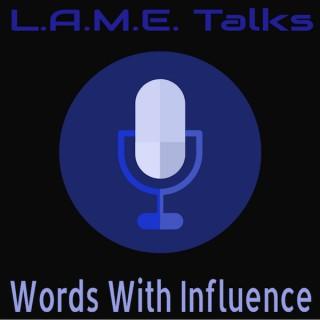L.A.M.E. Talks