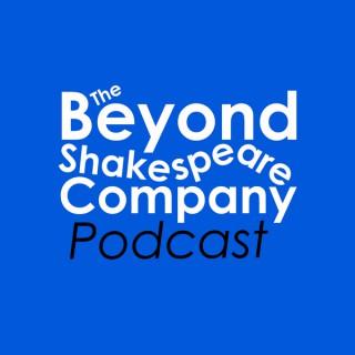 Beyond Shakespeare