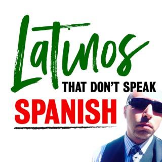 Latinos That Don't Speak Spanish