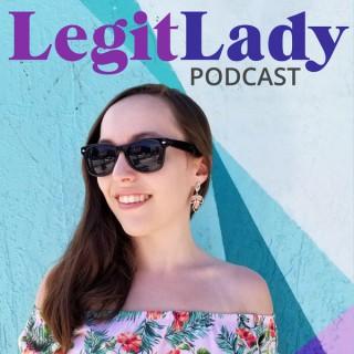 Legit Lady Podcast