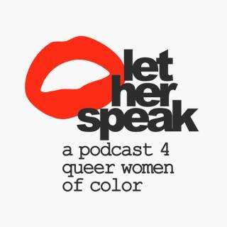Let Her Speak Podcast