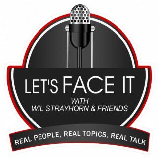 Lets Face It w/ Wil Strayhorn & Friends