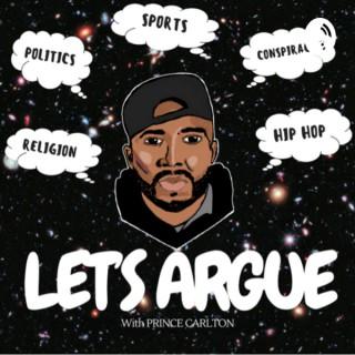 Let's Argue w/ Prince Carlton