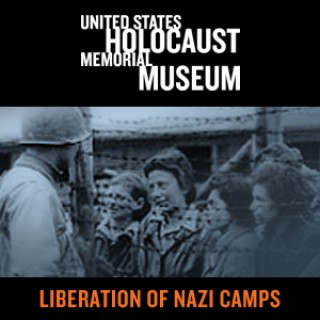 Liberation of Nazi Camps: American Stories