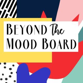Beyond the Mood Board
