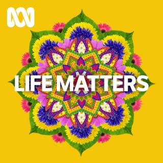 Life Matters - ABC RN