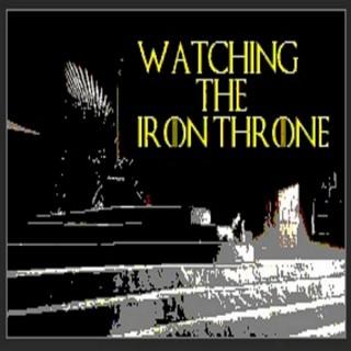 Watching the Iron Throne