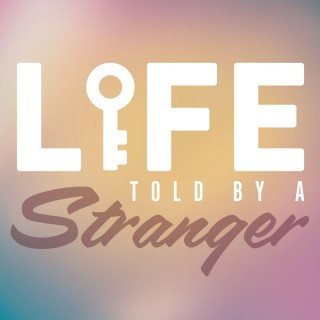 Life Told By a Stranger