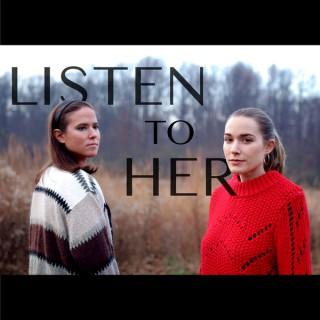 Listen to Her