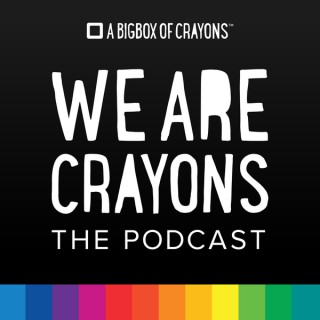 We Are Crayons - The Podcast