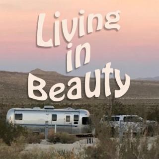 Living In Beauty