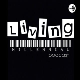 Living Millennial Podcast