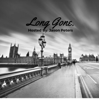 Long Gone - Hosted By Jason Peters