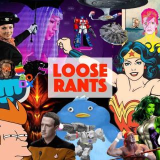 Loose Rants