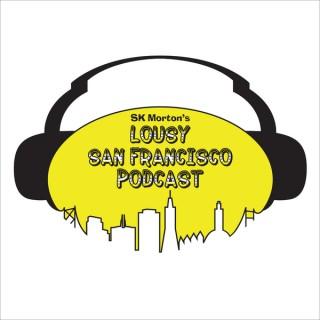 Lousy San Francisco Podcast Season 3.1 - SKMorton.com