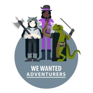 We Wanted Adventurers