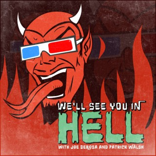 We'll See You In Hell