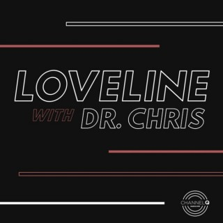 Loveline with Dr. Chris