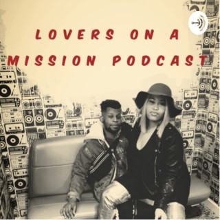 Lovers on a Mission Podcast