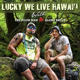 Lucky We Live Hawaii