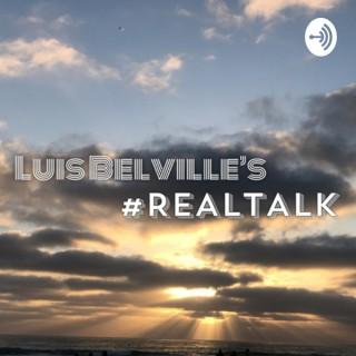 Luis Belville's #Realtalk