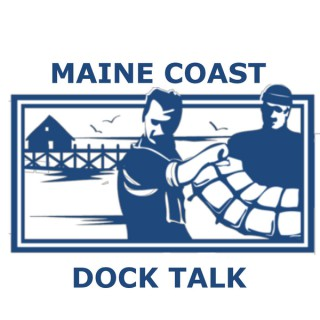 Maine Coast Dock Talk