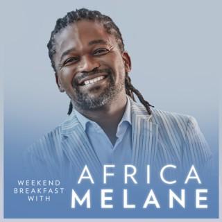 Weekend Breakfast with Africa Melane