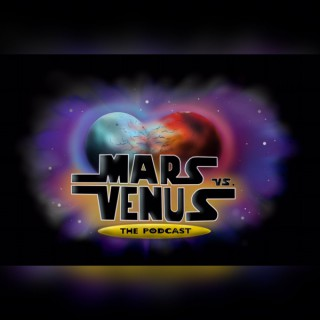 Mars Vs Venus:The Podcast