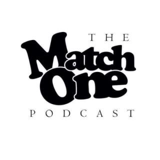 Match One Podcast