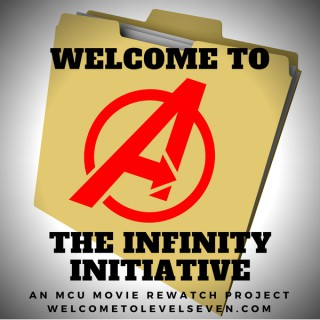 Welcome to the Infinity Initiative: a 10th Anniversary Rewatch Celebration of the MCU Movies