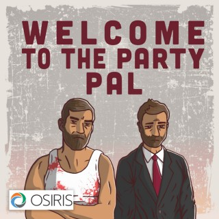 Welcome To The Party Pal: The Mind-Bending Film & Television Podcast You Didn't Know You Needed!