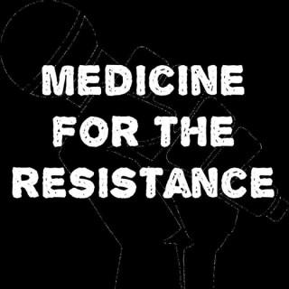 Medicine for the Resistance