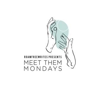 Meet Them Mondays