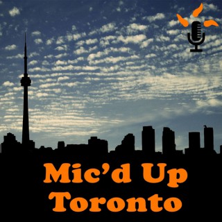 Mic'd Up Toronto Podcast