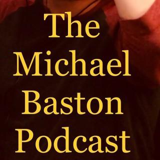 Michael Baston Podcast