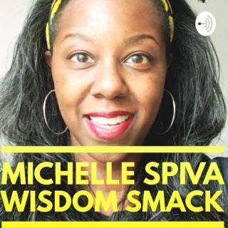 Michelle Spiva Wisdom Smack