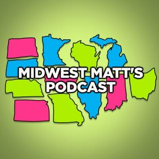 Midwest Matt's Podcast
