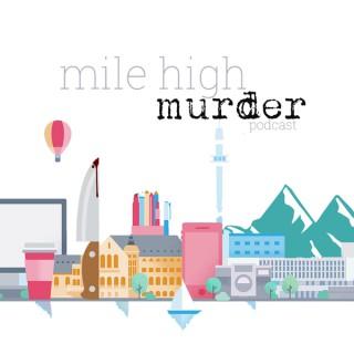 Mile High Murder Podcast