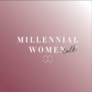 Millennial Women Talk