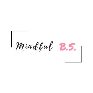 Mindful BS