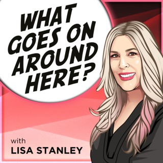 What Goes On Around Here? with Lisa Stanley