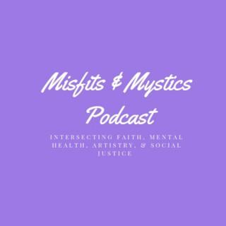 Misfits & Mystics Podcast