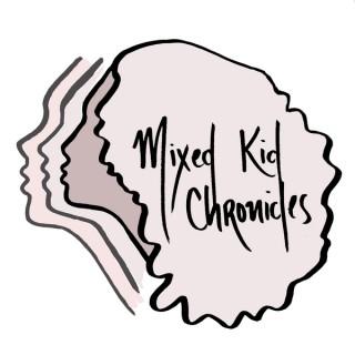 Mixed Kid Chronicles