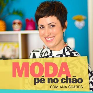Moda pé no chão – com Ana Soares